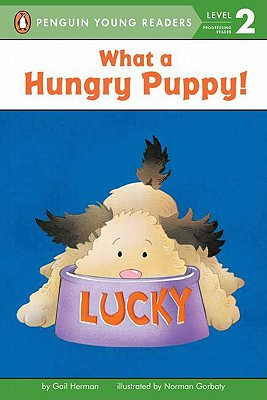 What a Hungry Puppy! By Herman, Gail/ Gorbaty, Norman (ILT)