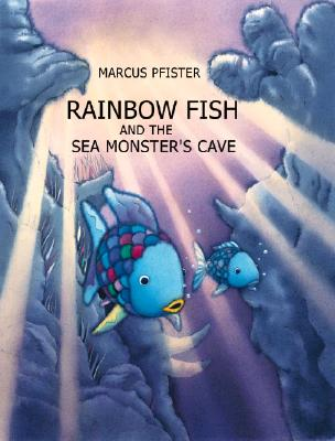 Rainbow Fish and the Sea Monsters' Cave By Pfister, Marcus/ James, J. Alison (TRN)/ James, J. Alison