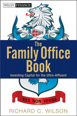 The Family Office Book By Wilson, Richard C.