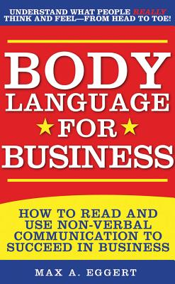 Body Language for Business By Eggert, Max A.